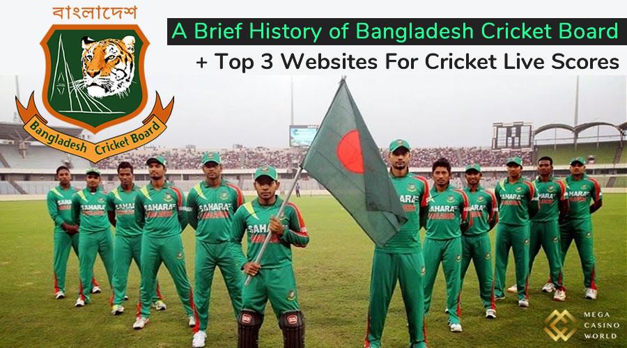 A Brief History of Bangladesh Cricket Board & Top 3 Websites For Cricket Live Scores